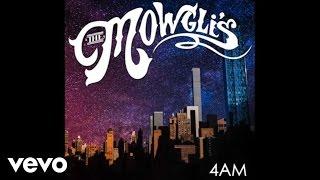 The Mowgli's - 4AM