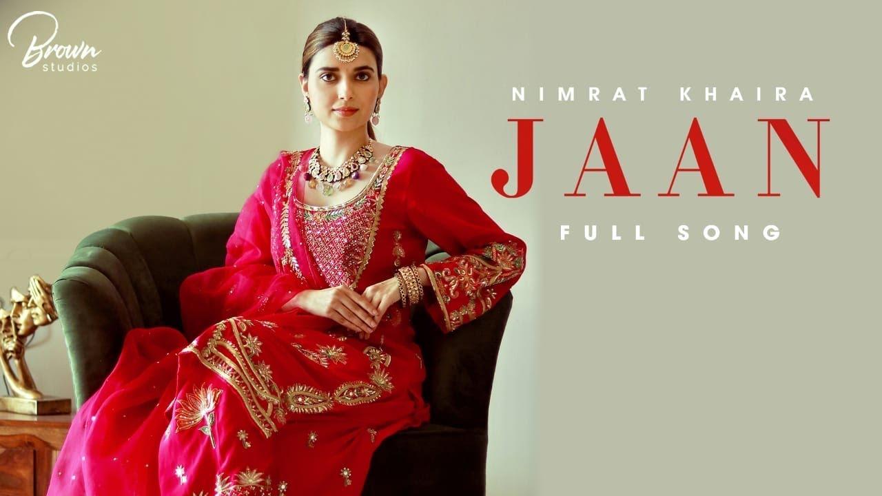 Download Jaan (Official Song) Nimrat Khaira | Gifty | Gold Media | Brown Studios | Latest Punjabi Songs 2021
