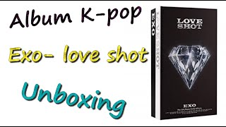 Unboxing EXO - LOVE SHOT The 5th Album Repackage
