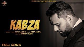 KABZA Gopi Sandhu (AUDIO) Deep Jandu | Latest Punjabi Songs 2019