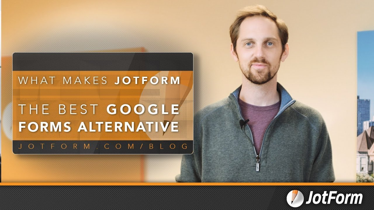 Why JotForm is the Best Google Forms Alternative