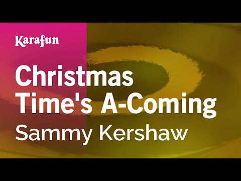 Karaoke Christmas Times AComing  Sammy Kershaw *