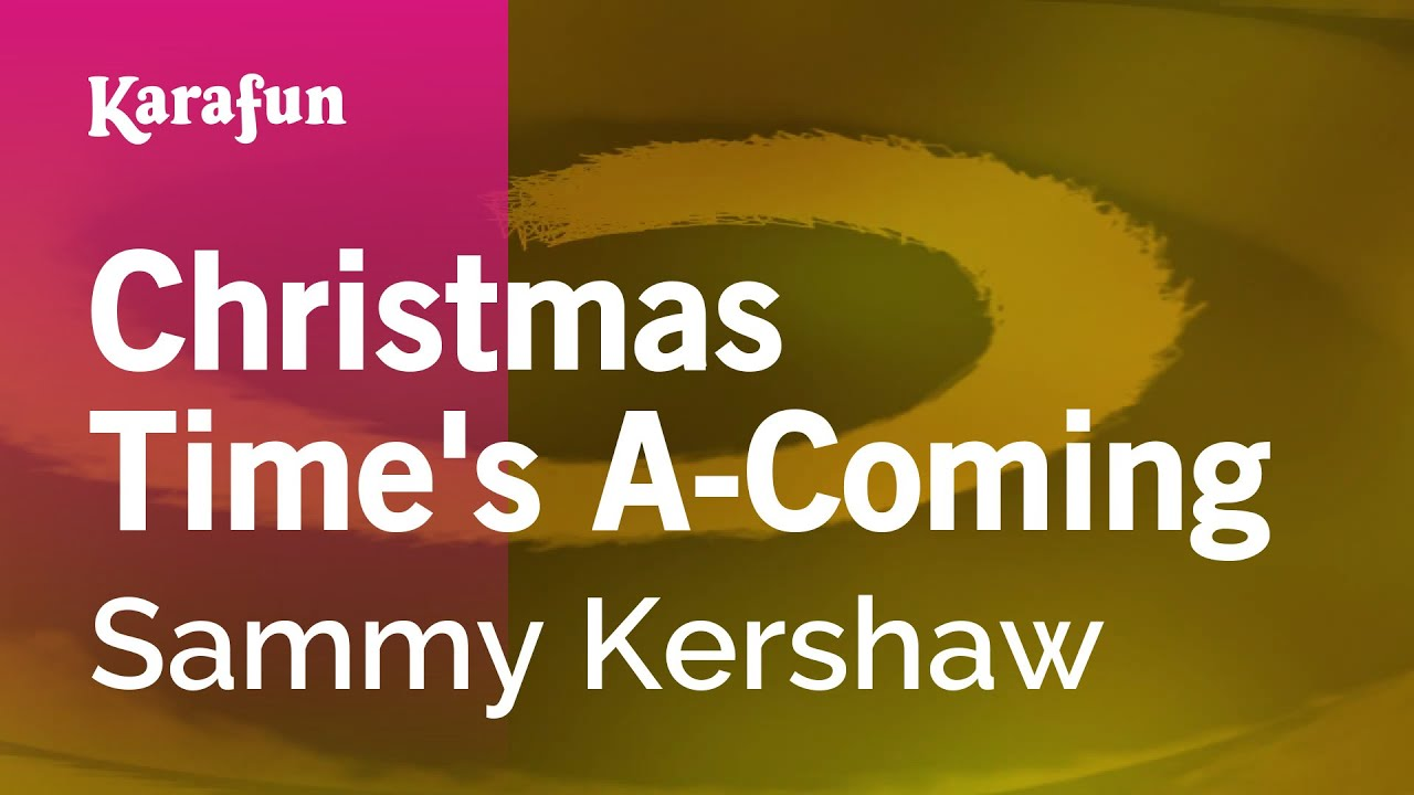 karaoke christmas times a coming sammy kershaw