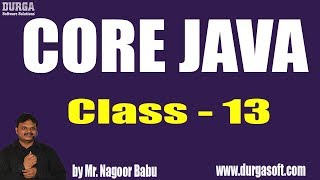 Learn Core Java Programming Tutorial Online Training by Nagoor Babu Sir On 20-07-2018