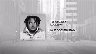 Tee Grizzley - Locked Up (BASS BOOSTED)