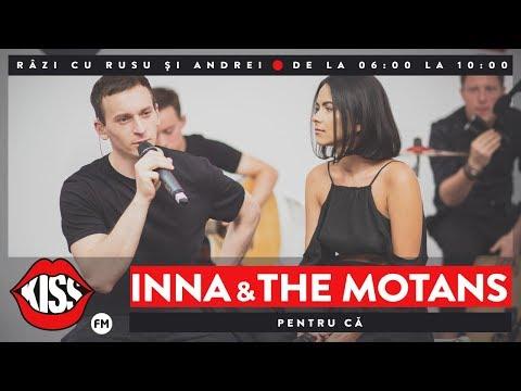 INNA feat. The Motans - Pentru că (Live @ Kiss FM)