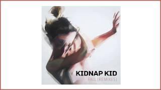 Kidnap Kid - Fall (OXIA Remix)