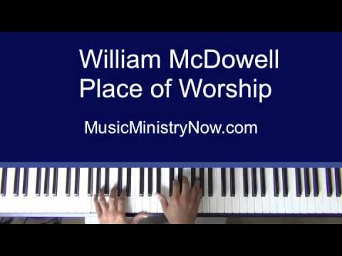 """""""Place Of Worship"""" - William McDowell Piano Tutorial"""