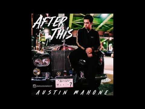 Austin Mahone - After This (unreleased)