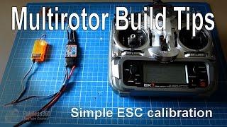 Multirotor build tips: Simple manual ESC calibration