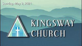 Kingsway Church Online - May 9, 2021