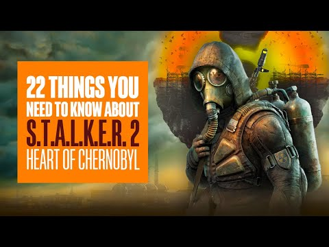22 Things You Need To Know About STALKER 2 - Gameplay, Enemies, & New Anomalies - STALKER 2 GAMEPLAY