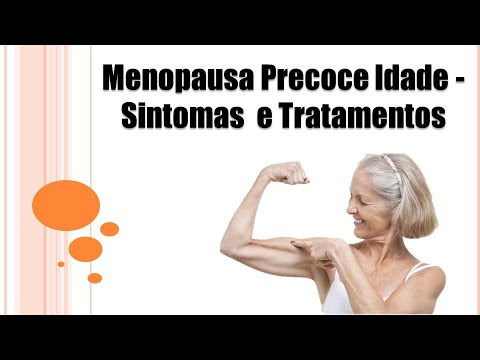 menopausa-precoce-idade- -menopausa-precoce-sintomas- -menopausa-tratamento