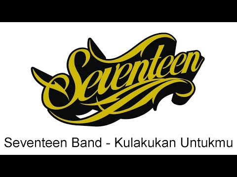 Seventeen - Kulakukan Untukmu