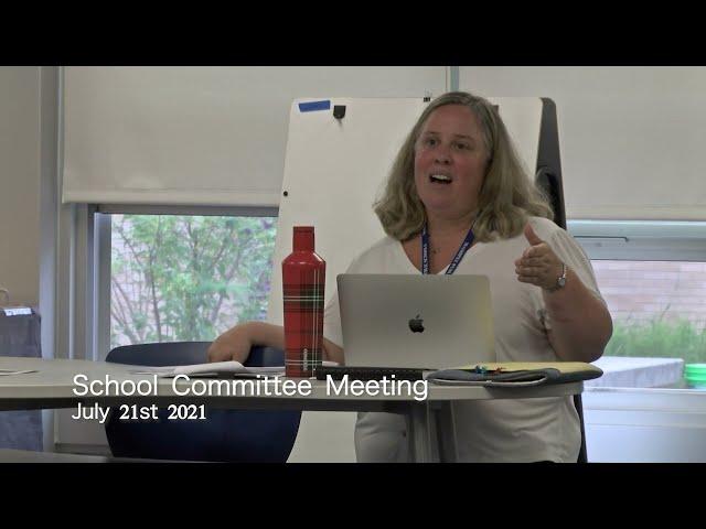 School Committee Meeting 7-21-21