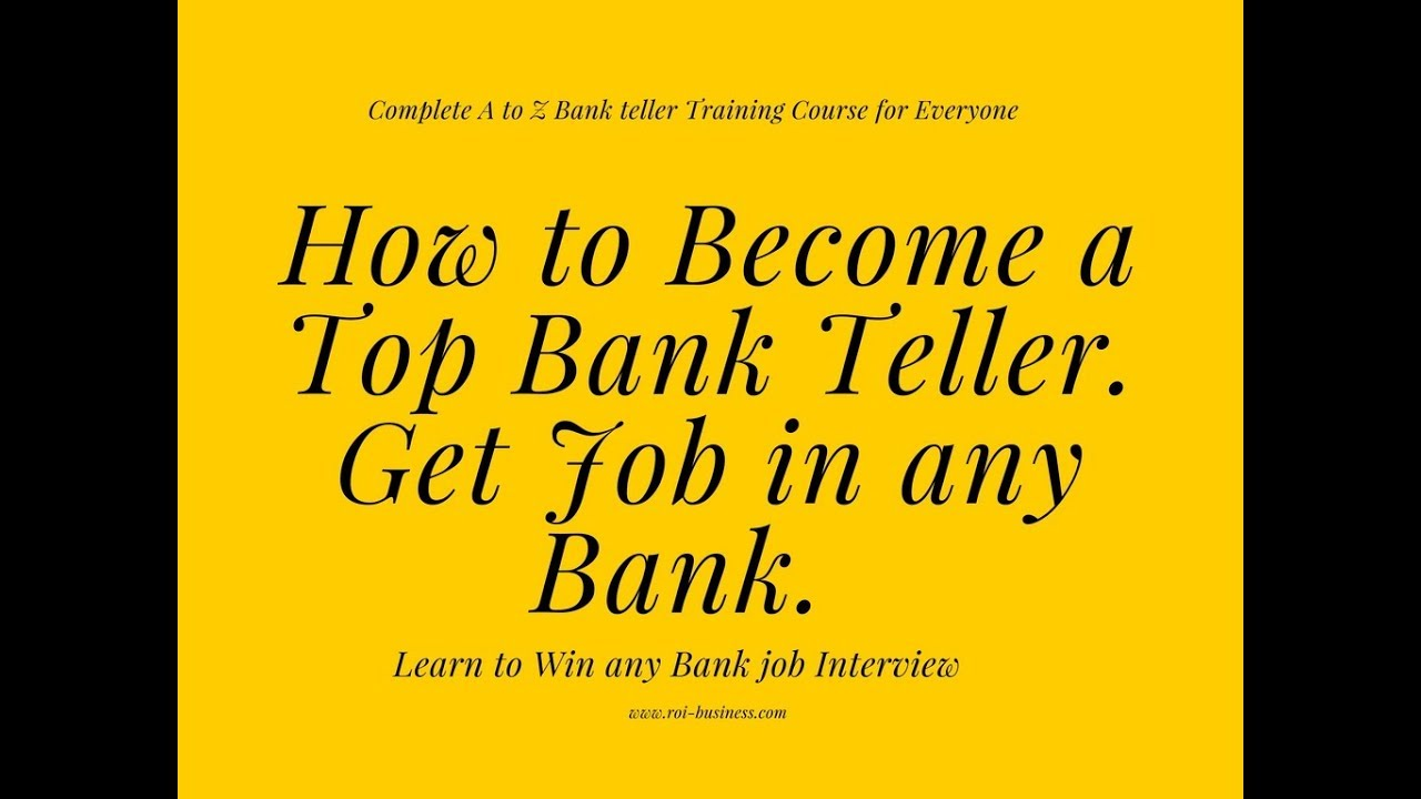 How To Become Bank Teller I Bank Teller Training Course