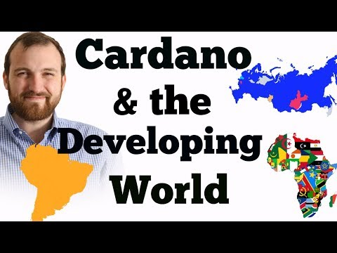 Charles on how Cardano will be implemented in the Developing World