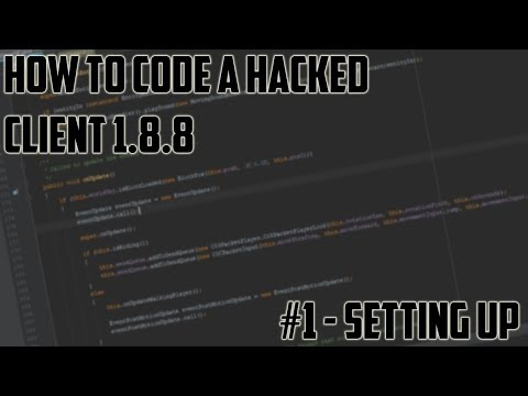 [Minecraft Hacked Client Coding 1.8.8] Episode #1 - Setting Up