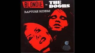 Blondie Vs The Doors   Rapture Riders