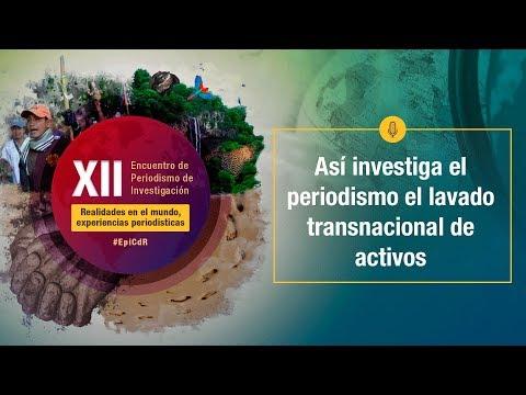 XIIEncuentro2019 - Así investiga el periodismo el lavado transnacional de activos