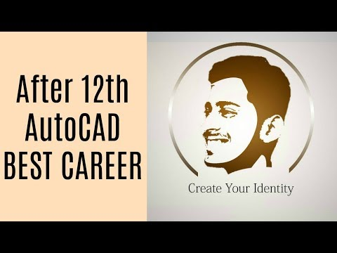 Auto CAD Career Best Option After 12th | Career in Auto CAD | #12 | CREATE YOUR IDENTITY