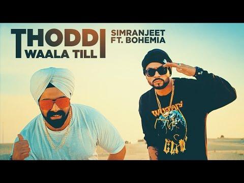 Thoddi Waala Till Song | Simranjeet Singh, Bohemia | Latest Song  2017