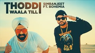 Thoddi Waala Till by Simranjeet Singh Bohemia Mp3 Song Download