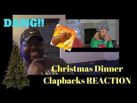 Christmas Dinner Clapbacks REACTION