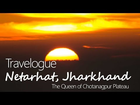 Netarhat Sunrise and Sunset Point   The Queen of Jharkhand (Chotanagpur Plateau)   Travelogue