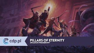 Pillars of Eternity - zwiastun premierowy / launch trailer - zobacz więcej w cdp.pl