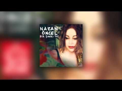 Nazan Öncel - Bir Şarkı Tut