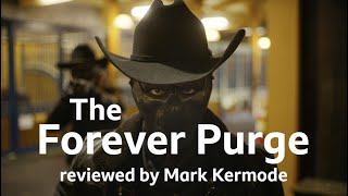 The Forever Purge revİewed by Mark Kermode