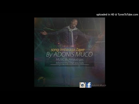 Imbaraga zawe  Adonis Muco   Song 2017