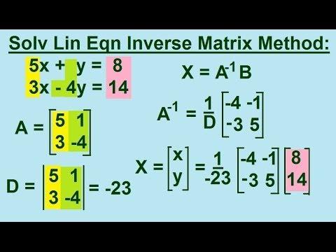 Algebra - Solving Linear Equations using the Inverse Matrix Method 2 ...