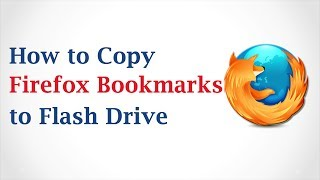 How to Copy Mozilla Firefox Bookmarks to a Flash Drive