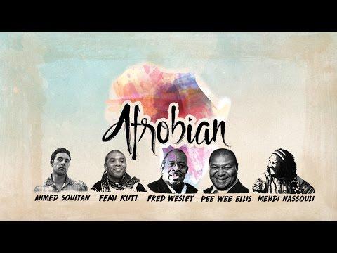 "Ahmed Soultan ""Afrobian"" feat Femi Kuti, Fred Wesley, Pee Wee Ellis & Mehdi Nassouli"