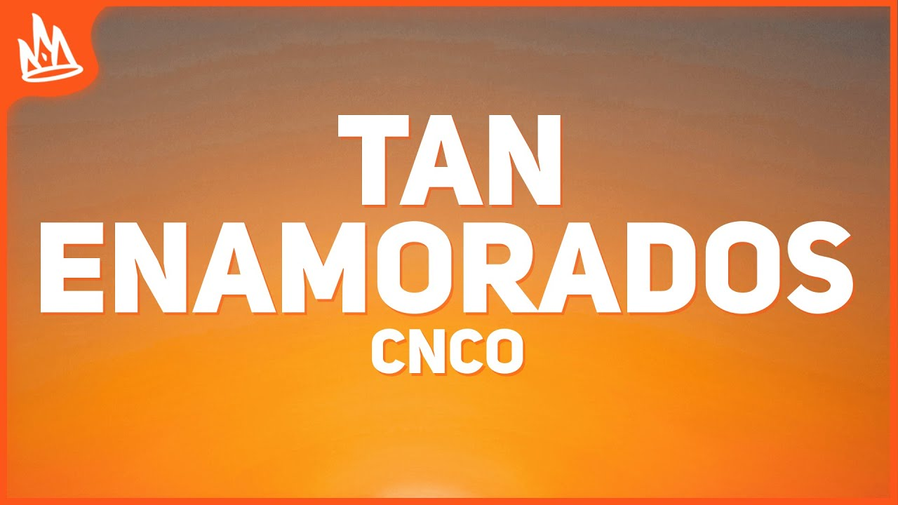 CNCO - Tan Enamorados (Letra)