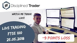 Live Day Trading (Indices/Forex) -  25th May 2018 - Not Quite
