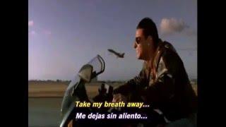 TOP GUN - TAKE MY BREATH AWAY Subtitulos Español & Ingles