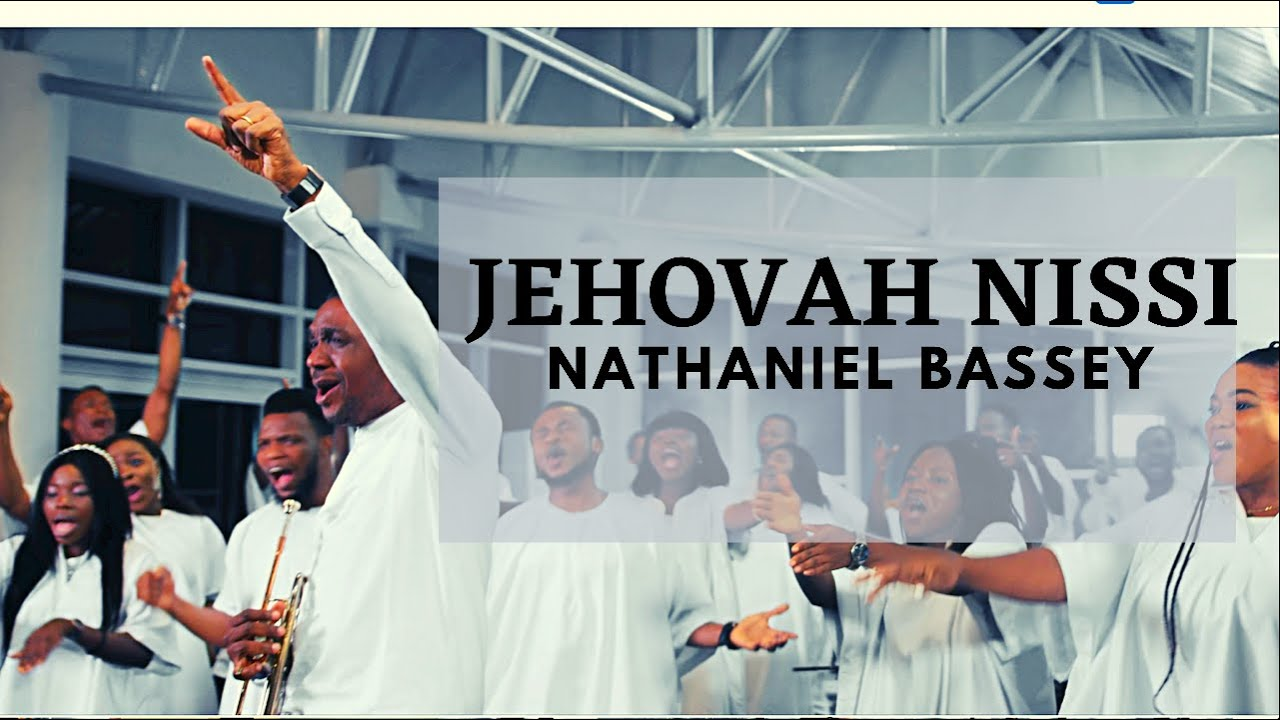 Download JEHOVAH NISSI - NATHANIEL BASSEY