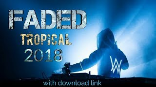 Faded tropical Ringtone 2018   Faded remix Song  Alan Walker new song 2018  with download link