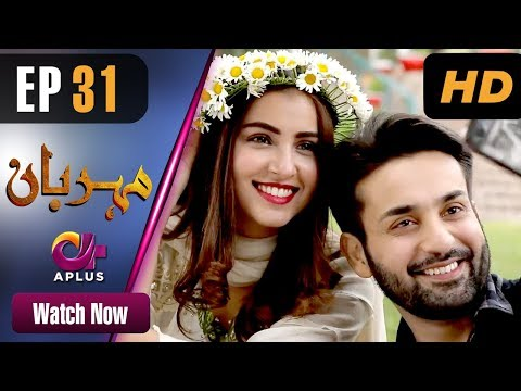 Meherbaan - Episode 31 - Aplus ᴴᴰ Dramas
