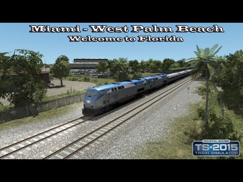Train Simulator 2015 - Career Mode - Miami - West Palm Beach - Welcome to Florida |