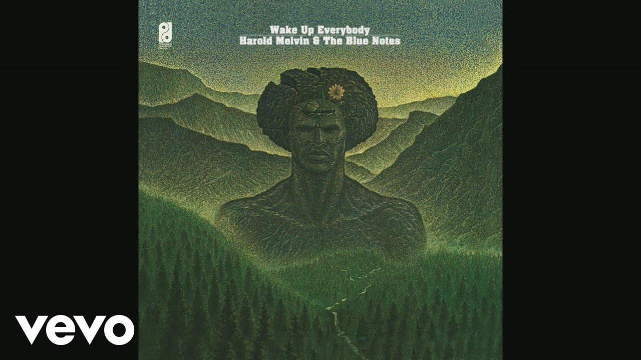 harold-melvin-the-blue-notes-wake-up-everybody-audio-haroldmelvinvevo