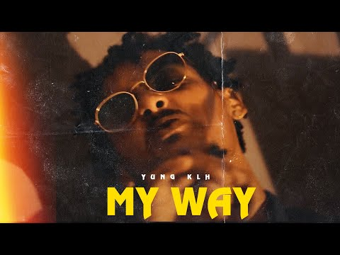 Yung Klh - My way (Dir. by @le_banks)