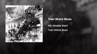 Train Wreck Blues