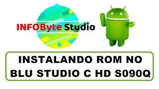 Firmware Stock Rom Blu Studio C HD S090Q - Instalar, atualizar, reparar