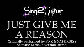 Just Give Me a Reason (Acoustic Karaoke Backing Track) P!nk & Nate Ruess