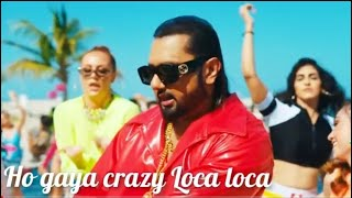 Loca_Yo_Yo_Honey_Singh_Whatsapp_Status_Full_Screen_Whatsapp_Status(1080p)