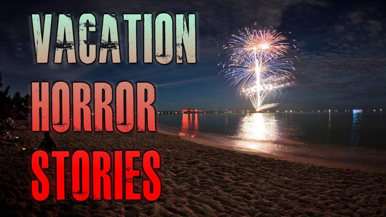 5 TRUE Creepy Vacation Horror Stories   True Scary Stories
